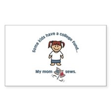 """My mom sews."" Rectangle Decal"