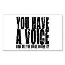 You have a voice Rectangle Decal
