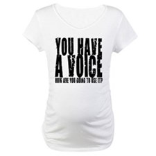 You have a voice Shirt