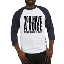 You have a voice Baseball Jersey
