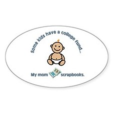 """My mom scrapbooks."" Oval Decal"