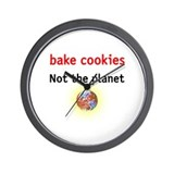 bake cookies not the planet Wall Clock