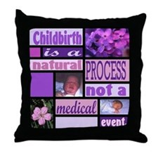 Childbirth is a natural proce Throw Pillow