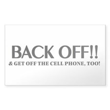 Back off, get off cell phone bumper sticker, licen