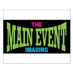 The Main Event Imaging Small Poster