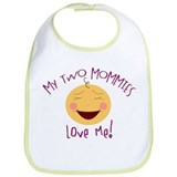 My 2 Mommies Love Me Bib