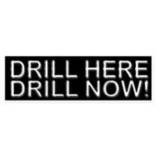 Drill Here Drill Now! Bumper Bumper Sticker