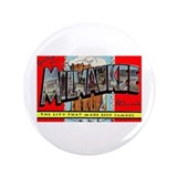 Milwaukee Wisconsin Greetings 3.5&amp;quot; Button