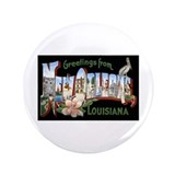 New Orleans Louisiana Greetin 3.5&amp;quot; Button