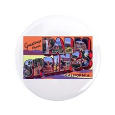 "Palm Springs California Greet 3.5"" Button"