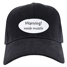 Warning! needs muzzle Baseball Hat