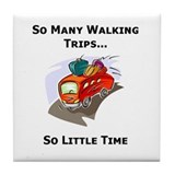 So Many Walking Trips Tile Coaster