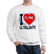 I Love Flying Ultralights Sweatshirt