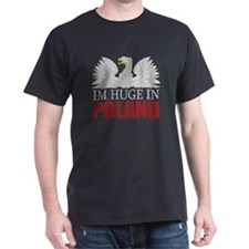 Im Huge in Poland T-Shirt