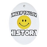 """Smile if You Love History"" Oval Ornament"