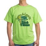 Love 'em & Leave 'em Green T-Shirt
