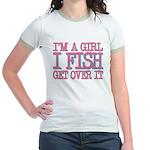 I'm a girl - I fish - get over it Jr. Ringer T-Shi