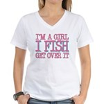 I'm a girl - I fish - get over it Women's V-Neck T