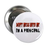 "Don't Mess With Me PRINCIPAL 2.25"" Button"
