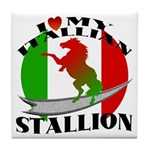 I Love My Italian Stallion Tile Coaster