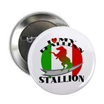 I Love My Italian Stallion Button