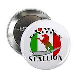I Love My Italian Stallion Button