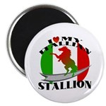 I Love My Italian Stallion Magnet