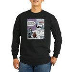Salt Sander Bribes Groundhog Long Sleeve Dark T-Sh