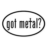 got metal? Oval Sticker (50 pk)