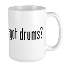 got drums? Mug