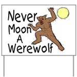 Moon A Werewolf Yard Sign