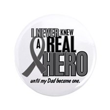 "Never Knew A Hero 2 Grey (Dad) 3.5"" Button"