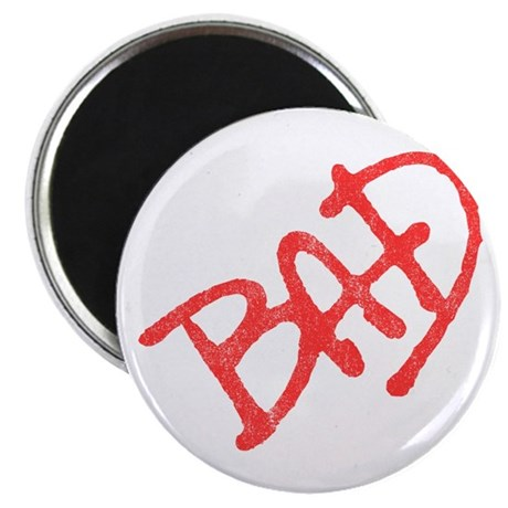 Bad (vintage) Magnet