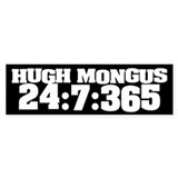 Hugh Mongus 24:7 - Bumper Car Sticker