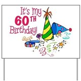 It's My 60th Birthday (Party Hats) Yard Sign
