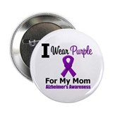 "Alzheimer's (Mom) 2.25"" Button"