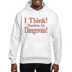 I Think! Hooded Sweatshirt