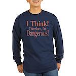 I Think! Long Sleeve Dark T-Shirt
