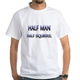 Half Man Half Squirrel Shirt