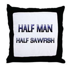 Half Man Half Sawfish Throw Pillow