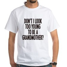 Too young to be a grandmother Shirt