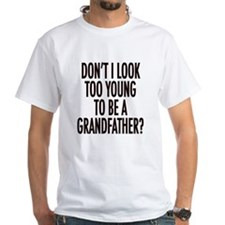 Too young to be a grandfather Shirt
