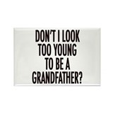 Too young to be a grandfather Rectangle Magnet