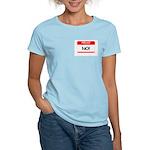 HELLO MY NAME IS...NO! Women's Light T-Shirt