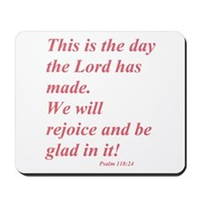 This is the day the Lord has made! Mousepad