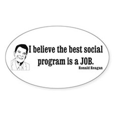 I believe the best social program is a job Decal