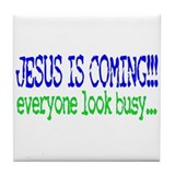 Jesus is coming.... Tile Coaster