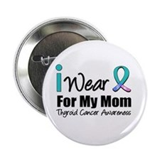 "Thyroid Cancer (Mom) 2.25"" Button"
