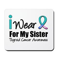 Thyroid Cancer (Sister) Mousepad