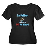 Ice Fishing not for wimps Women's Plus Size Scoop